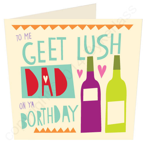 Geet Lush Dad it's Ya Borthday - Northumbrian Birthday Card (CG5v3)
