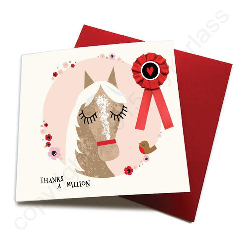 Thanks a Million - Horse Greeting Card (with satin ribbon rosette)  CHDC22