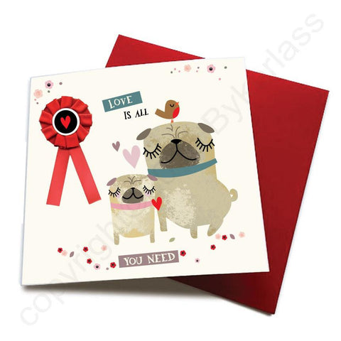 Love is All You Need - Dog Greeting Card (with satin ribbon rosette)  CHDC54