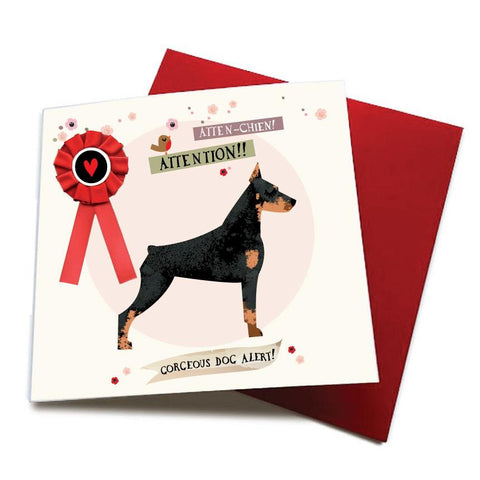 Atten Chien Gorgeous Dog Alert - Dog Greeting Card (with satin ribbon rosette)  CHDC57