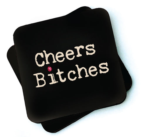 Cheers Bitches - Dark Collection Wooden Coasters - RWC1