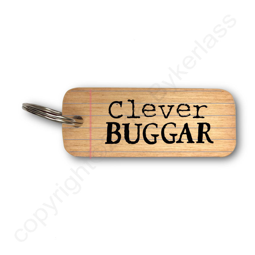 Clever Buggar Rustic Wooden Keyring by Wotmalike