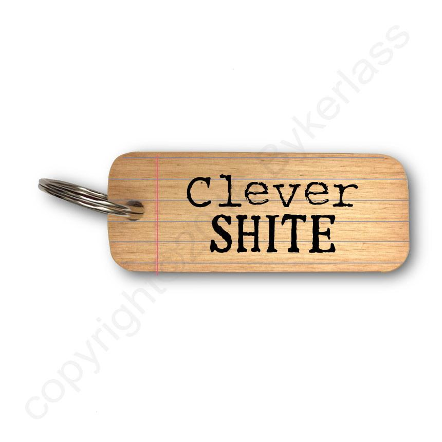 Clever Shite Rustic Wooden Keyring by Wotmalike