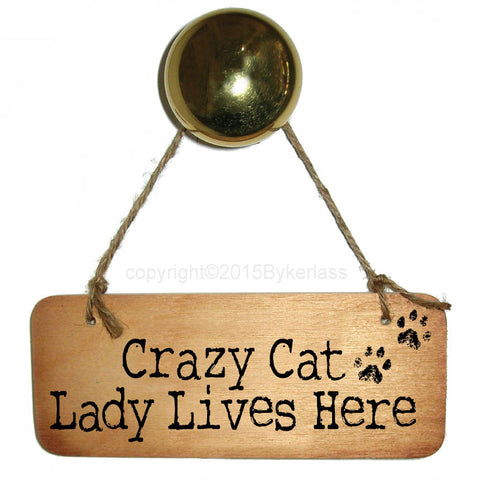Crazy Cat Lady Lives Here Rustic Fab Wooden Sign - RWS1