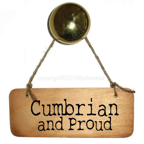Cumbrian & Proud -  Cumbrian Rustic Wooden Sign - RWS1