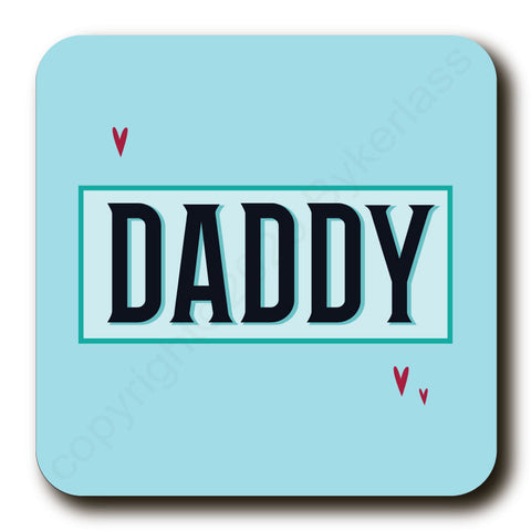 Daddy - Father's Day Gift Cork Backed Coaster -   (MBCDaddy)