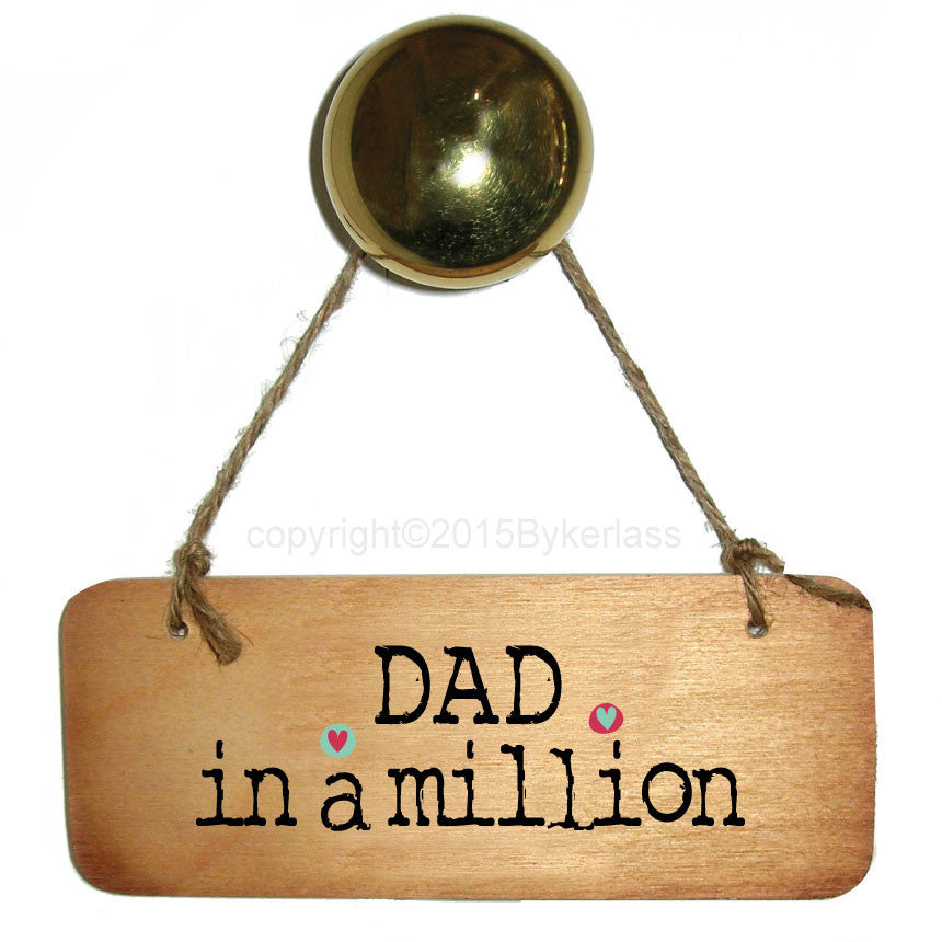 Dad in a Million Rustic Wooden Sign