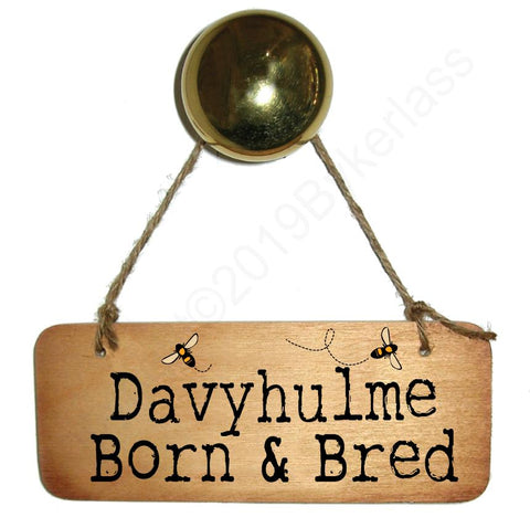 Davyhulme Born and Bred With BEES Rustic North West/Manc Wooden Sign - RWS1