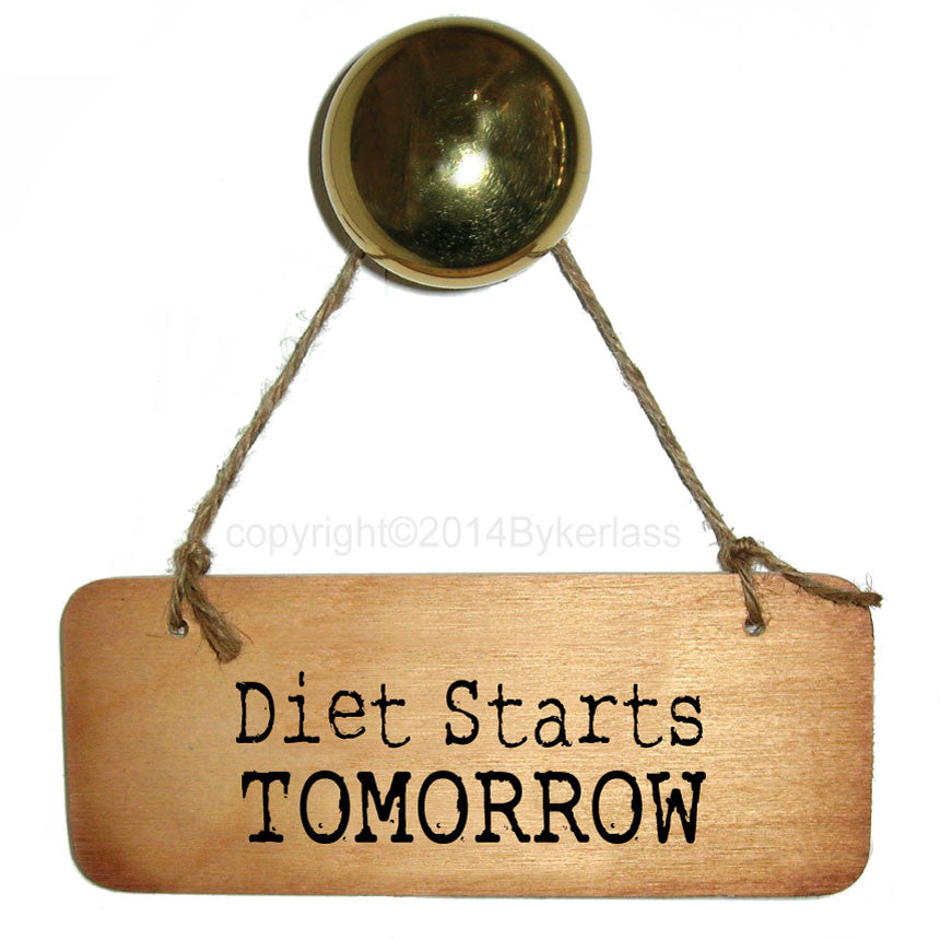 Diet Starts TOMORROW Rustic Wooden Sign