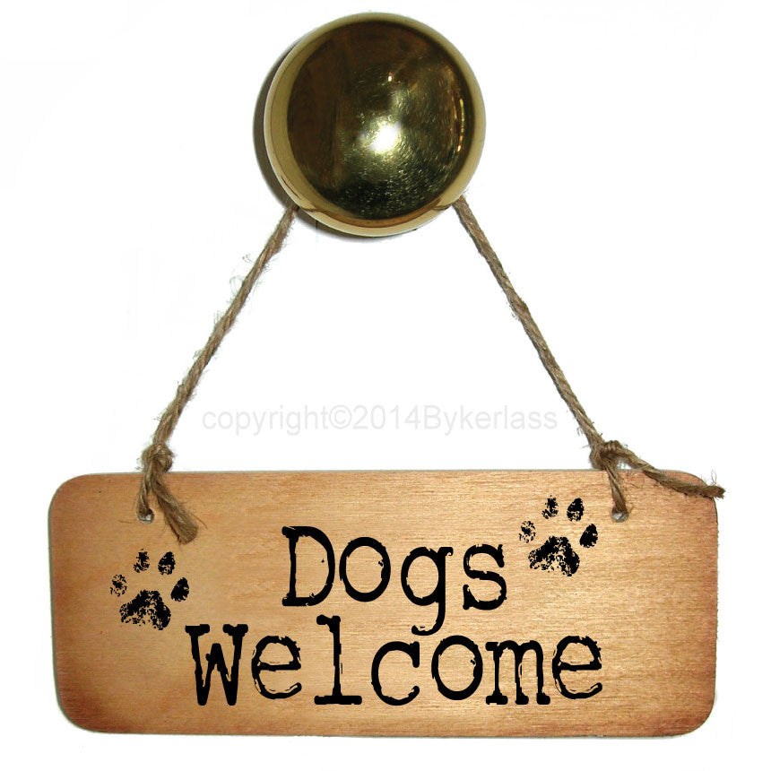 Dogs Welcome Rustic Wooden Sign