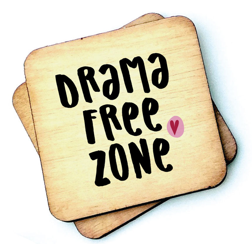 Drama Free Zone - Wooden Coaster by Wotmalike
