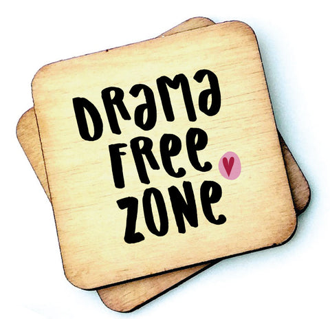 Drama Free Zone - Wooden Coasters - RWC1