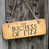 Duchess of Fizz Rustic Wooden Sign