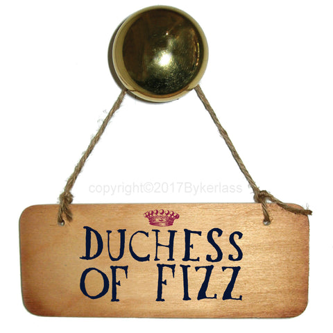 Duchess of Fizz Fab Wooden Sign - RWS1