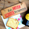 Eat Cake Drink Prosecco Fab Wooden Sign by Wotmalike