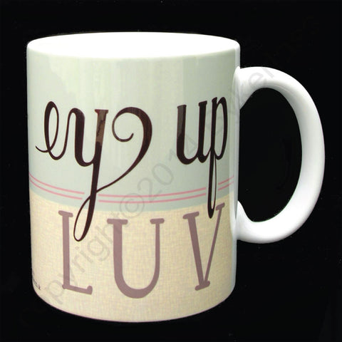 Ey Up Luv (Blue) Yorkshire Speak Mug (YSM9)