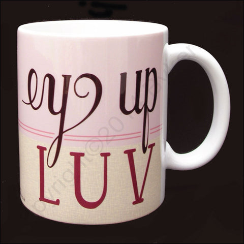 Ey Up Luv (Pink) Yorkshire Speak Mug (YSM8)
