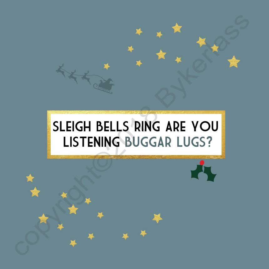 Sleigh Bells Ring Are You Listening Buggar Lugs Foil Luxury Christmas Card by Wotmalike