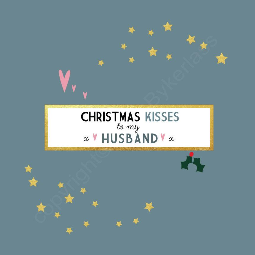 Christmas Kisses To My Lovely Husband Mid Blue Christmas Card by Wotmalike