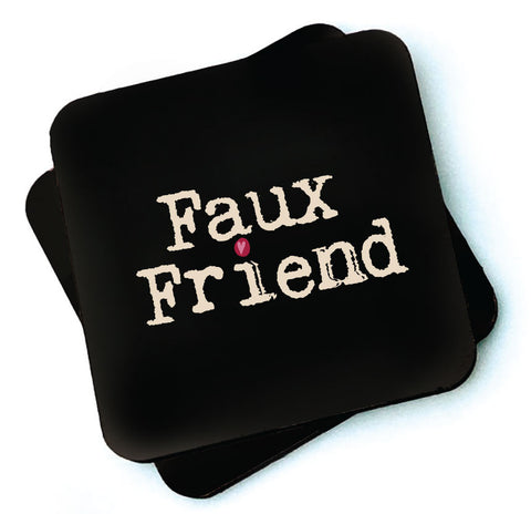 Faux Friend -  Dark Collection Wooden Coasters - RWC1