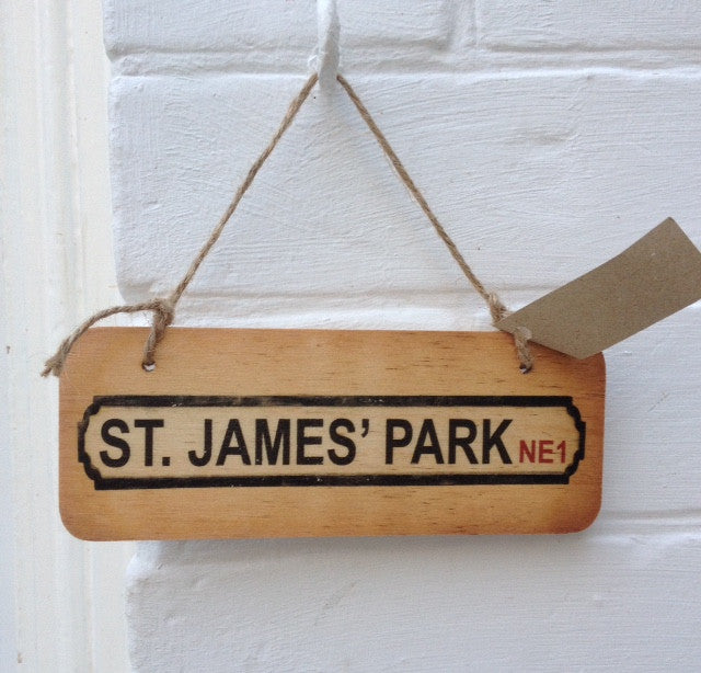 St James Park Street Sign Rustic North East Wooden Sign