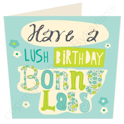 Have a Lush Birthday Bonny Lass by GeordieMugs cards 4 geordies and Geordie Gifts