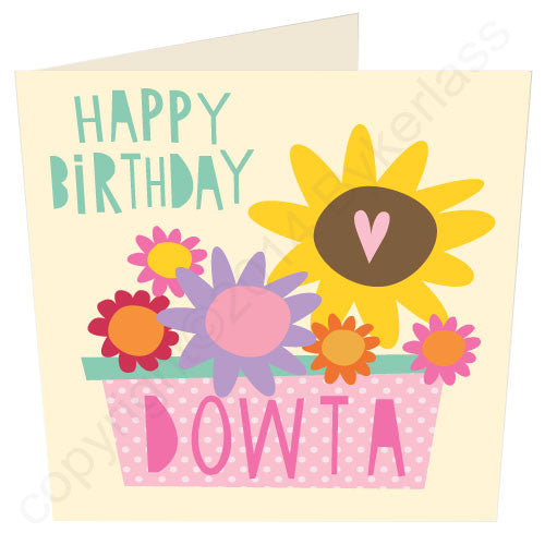 Happy Birthday Dowta (Daughter) Geordie Card