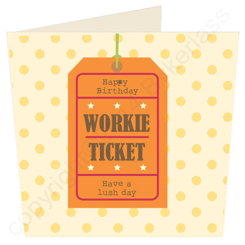 Happy Birthday Workie Ticket by GeordieMugs cards and gifts 4 geordies