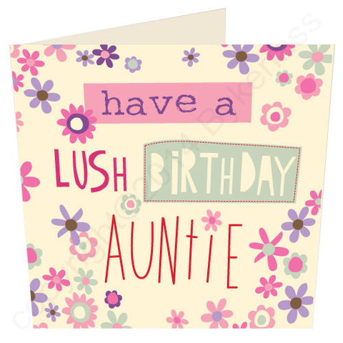 Have a Lush Birthday Auntie Geordie Birthday Card (G63)