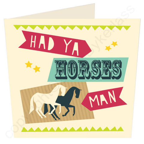 Had Ya Horses Geordie Card (G6)