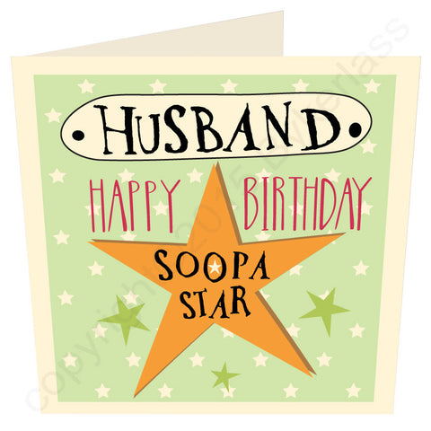 Husband Happy Birthday Soopa Star Geordie Birthday Card (G71)