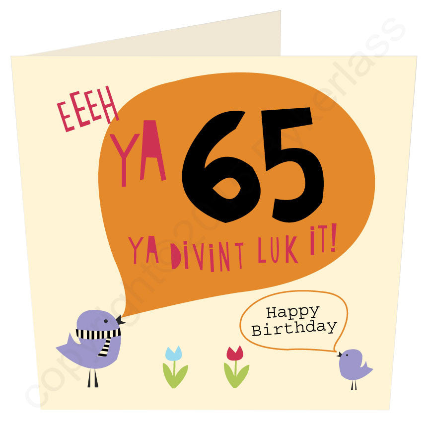 Eeeh Ya 65 Ya Divint Luk It Geordie Card