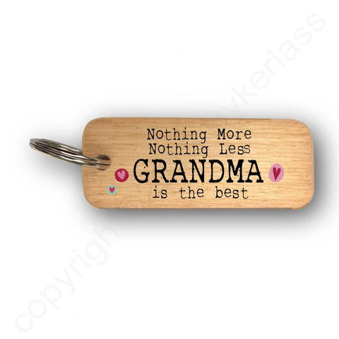 Nothing More Nothing Less GRANDMA Mothers Day Gift Wooden Keyring - RWKR1