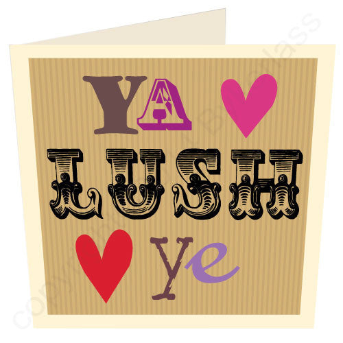 Ya Lush Ye Geordie Card Mugs Love Card