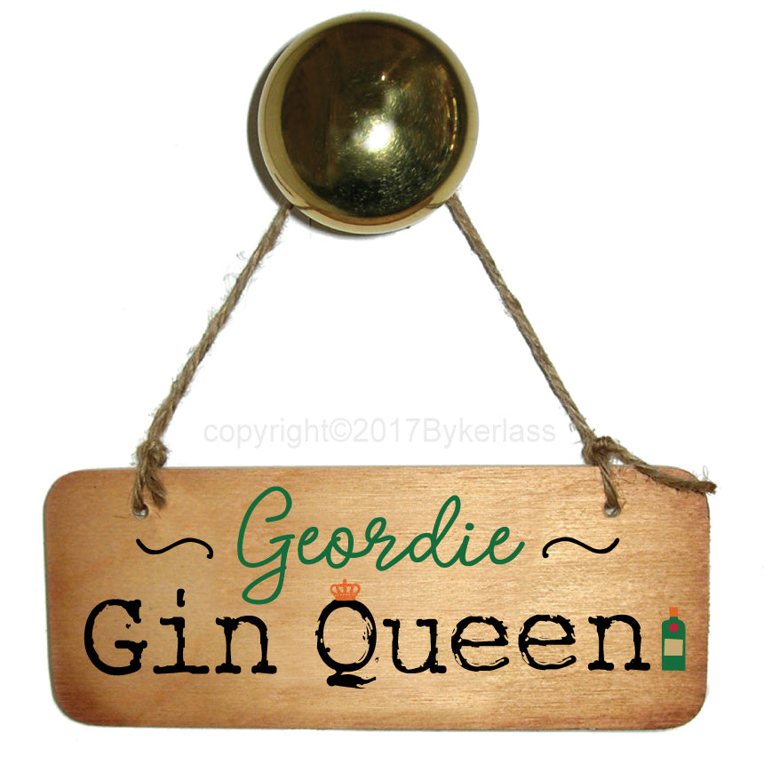 Geordie Gin Queen -  Gin Lovers Wooden Sign