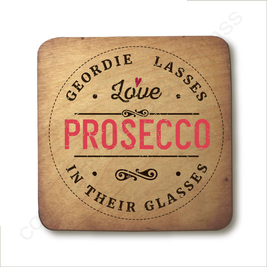 Geordie Lasses Love Prosecco In Their Glasses Wooden Coaster