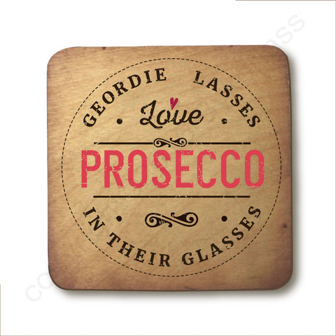 Geordie Lasses Love Prosecco In Their Glasses Wooden Coaster - RWC1