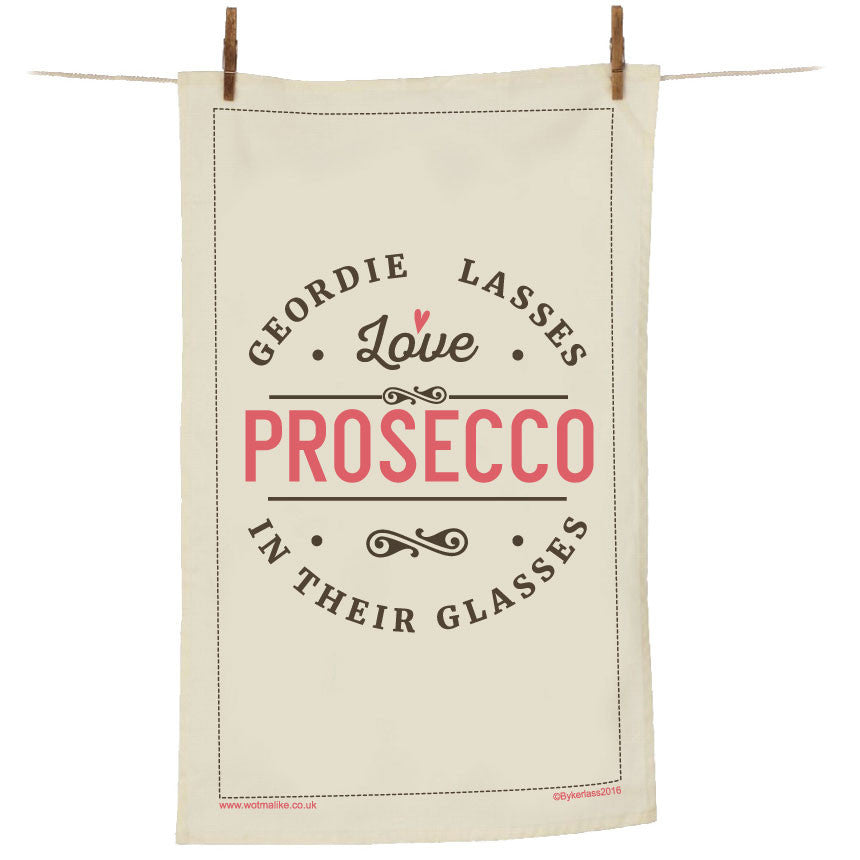 Geordie Lasses Love Prosecco In Their Glasses Tea Towel - GLTT1