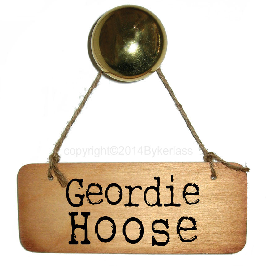 Geordie Hoose Rustic North East Wooden Sign