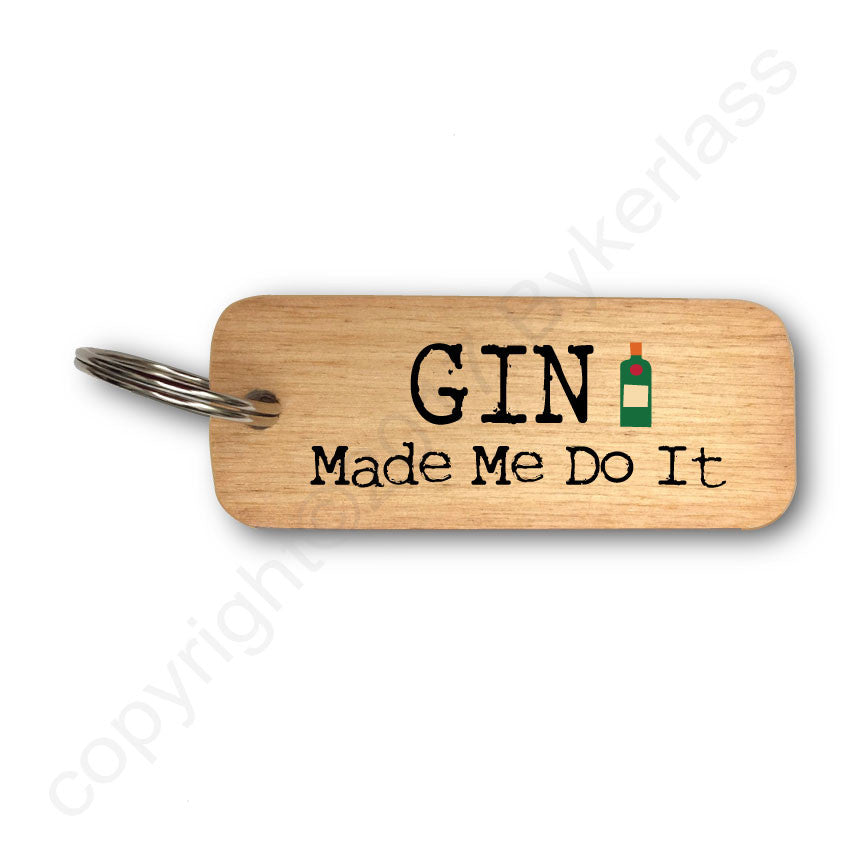 Gin Made Me Do it Rustic Wooden Keyring