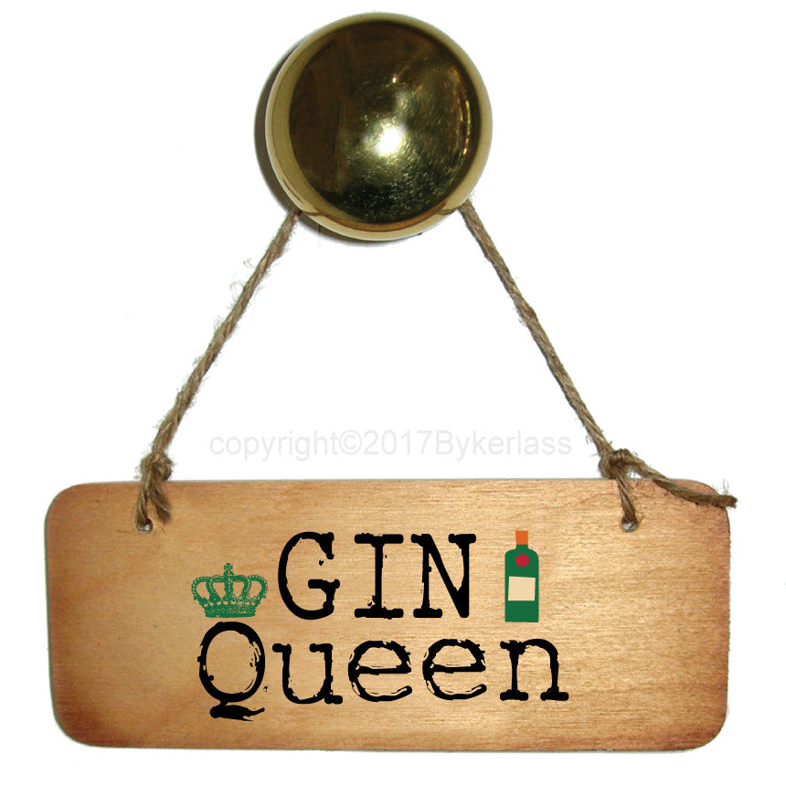 Gin Queen -  Fab Wooden Sign by Wotmalike