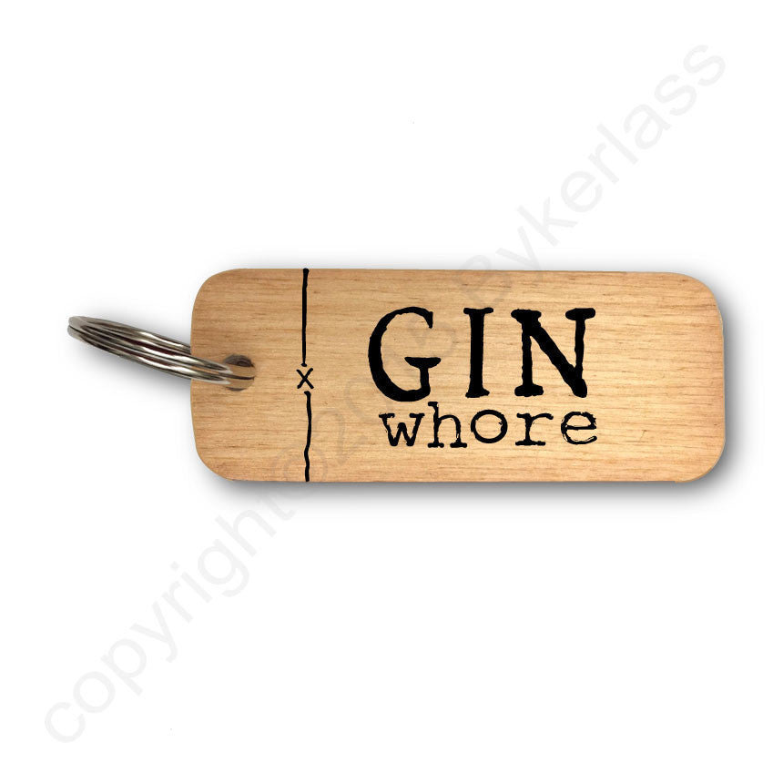 Gin Whore Rustic Wooden Keyring