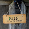Gin - It's A yes from me! Fab Wooden Sign