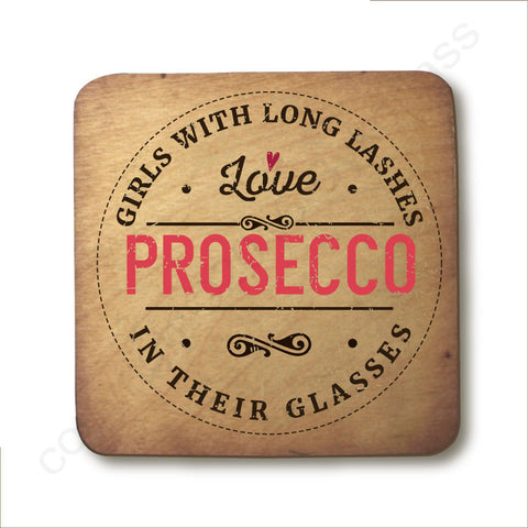 Girls With Long Lashes Love Prosecco In Their Glasses Wooden Coaster - RWC1