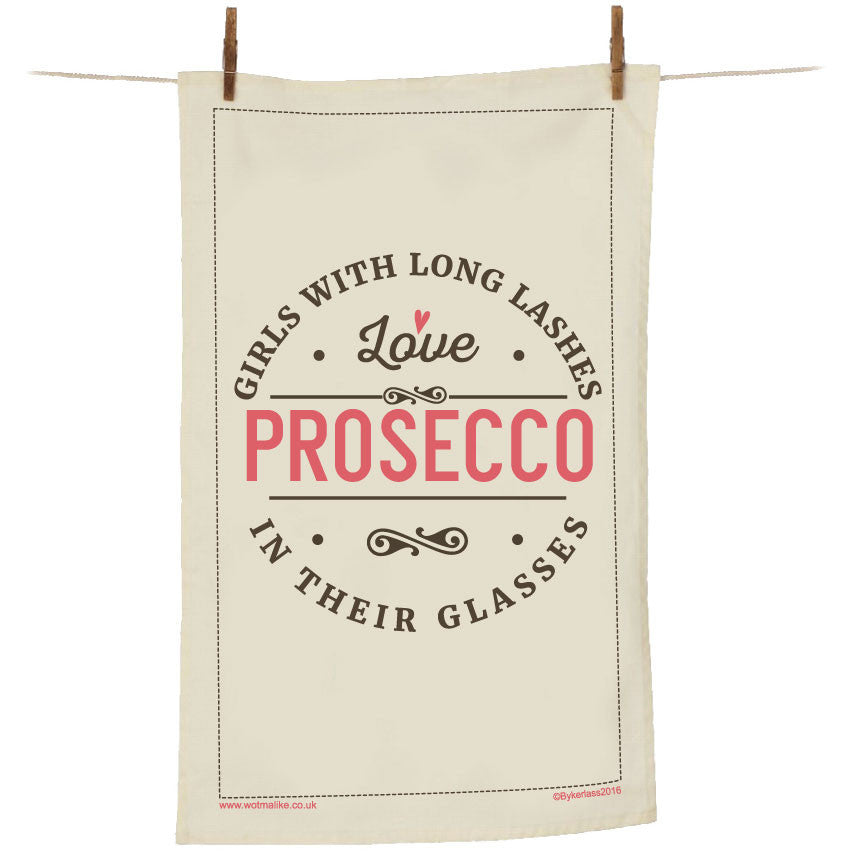 Girls With Long Lashes Love Prosecco In Their Glasses Tea Towel