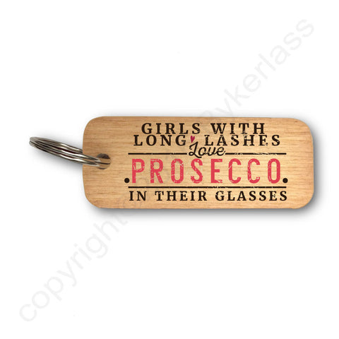 Girls With Long Lashes Love Prosecco In Their Glasses Wooden Keyring - RWKR1