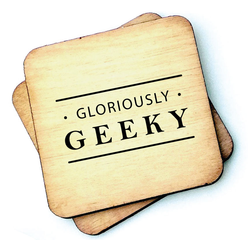 Gloriously Geeky - Wooden Coaster by Wotmalike
