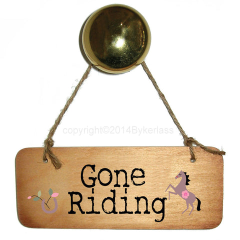Gone Riding Rustic Fab Wooden Sign - RWS1