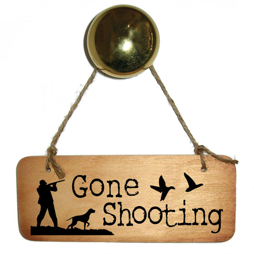 Gone Shooting Rustic Wooden Sign
