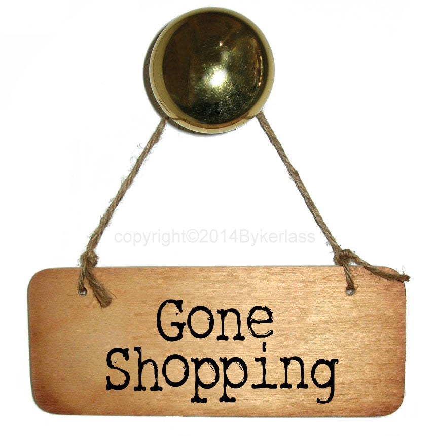 Gone Shopping Rustic Wooden Sign